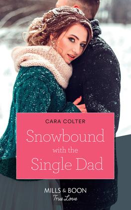 Snowbound With The Single Dad (Mills & Boon True Love)