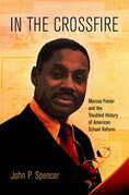 In the Crossfire: Marcus Foster and the Troubled History of American School Reform
