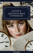 Alice's Adventures in Wonderland (Original 1865 Edition)