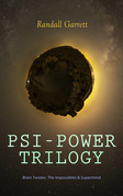 PSI-POWER TRILOGY: Brain Twister, The Impossibles & Supermind