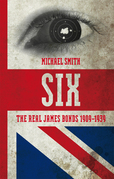 Six: The Real James Bonds 1909-1939
