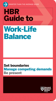 HBR Guide to Work-Life Balance