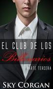 El Club De Los Billonarios: Parte Tercera