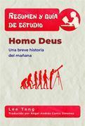 Resumen Y Guía De Estudio - Homo Deus: Una Breve Historia Del Mañana