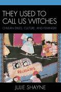They Used to Call Us Witches