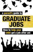 A Parent's Guide to Graduate Jobs: How You Can Help Your Child Get a Job After Uni