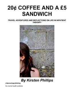 20¢ Coffee and A £5 Sandwich: Travel Adventures and Reflections on Life in Inpatient Therapy