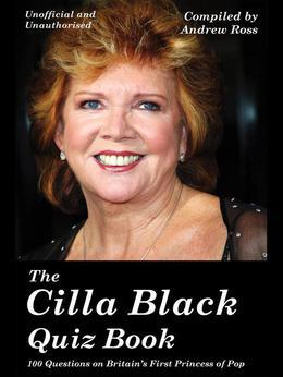 The Cilla Black Quiz Book: 100 Questions on Britain's First Princess of Pop