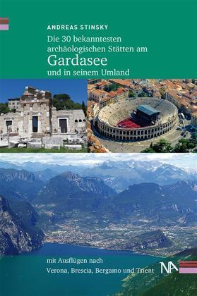 Die 30 bekanntesten archäologischen Stätten am Gardasee und in seinem Umland
