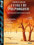I figli di Pulphagus®