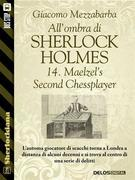 All'ombra di Sherlock Holmes - 14. Maelzel's Second Chessplayer