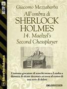 All'ombra di Sherlock Holmes - 14. Maelzel's Second Chessplayer