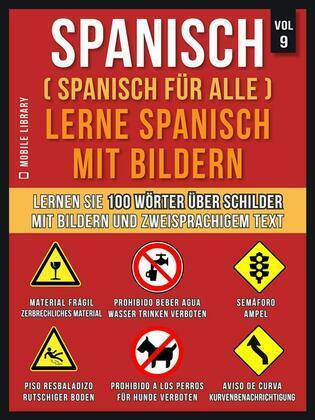 Spanisch (Spanisch für alle) Lerne Spanisch mit Bildern (Vol 9)