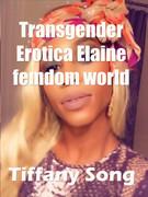 Transgender Erotica Elaine femdom world