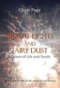 Bright Lights and Fairy Dust: Mattters of Life and Death