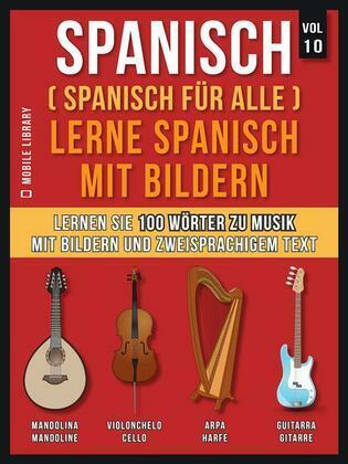 Spanisch (Spanisch für alle) Lerne Spanisch mit Bildern (Vol 10)
