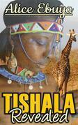 Tishala Revealed