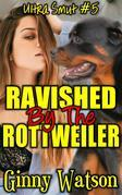 Ravished By The Rottweiler