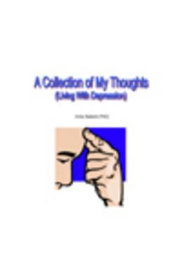 A Collection of My Thoughts (Volume 1): Living with Depression