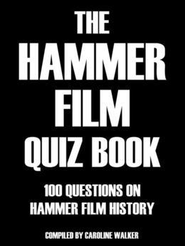 The Hammer Film Quiz Book: 100 Questions on Hammer Film History