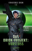 Strikeforce Orion 1.5 - Das Orion-Projekt: Vorstoß