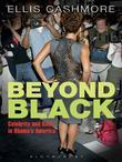 Beyond Black: Celebrity and Race in Obama's America