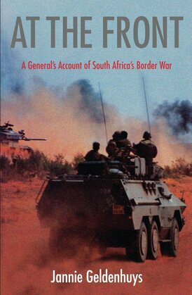 At The Front: A General'S Account Of South Africa'S Border War