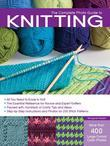 The Complete Photo Guide to Knitting: *All You Need to Know to Knit *The Essential Reference for Novice and Expert Knitters *Packed with H