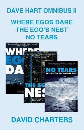 Dave Hart Omnibus II: Where Egos Dare, The Ego's Nest, No Tears