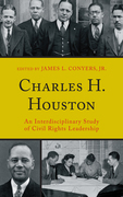 Charles H. Houston: An Interdisciplinary Study of Civil Rights Leadership