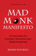 The Mad Monk Manifesto