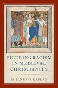 Figuring Racism in Medieval Christianity