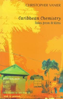 Caribbean Chemistry: Tales from St Kitts