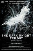 The Dark Knight Trilogy: The Complete Screenplays