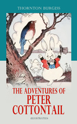 The Adventures of Peter Cottontail (Illustrated)