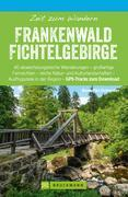Bruckmann Wanderführer: Zeit zum Wandern Frankenwald Fichtelgebirge