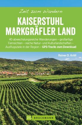 Bruckmann Wanderführer: Zeit zum Wandern Kaiserstuhl und Markgräferland