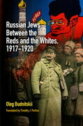 Russian Jews Between the Reds and the Whites, 1917-1920