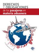 Derecho y obligaciones de los pasajeros en Materia Aduanera 2017