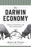 The Darwin Economy: Liberty, Competition, and the Common Good (New in Paper)