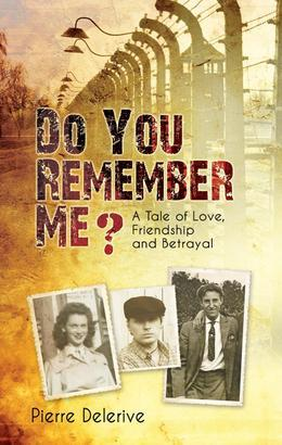 Do You Remember Me? : A Tale of Love, Friendship and Betrayal
