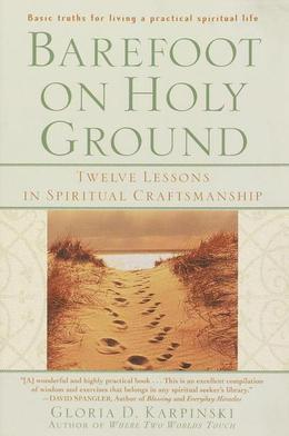 Barefoot on Holy Ground: Twelve Lessons in Spiritual Craftsmanship