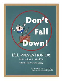Don't Fall Down! Fall Prevention 101 for Older Adults