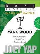 The Ten Day Masters - Jia (Yang Wood)