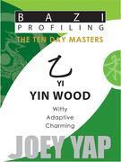 The Ten Day Masters - Yi (Yin Wood)