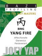 The Ten Day Masters - Bing (Yang Fire)