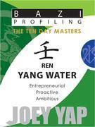 The Ten Day Masters - Ren (Yang Water)