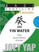 The Ten Day Masters - Gui (Yin Water)