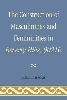 The Construction of Masculinities and Femininities in Beverly Hills, 90210
