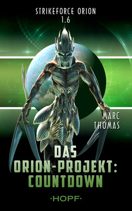 Strikeforce Orion 1.6 - Das Orion-Projekt: Countdown